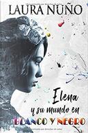 Elena y su mundo en blanco y negro by Laura Nuño