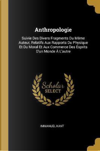 Anthropologie by Immanuel Kant