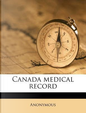 Canada Medical Record by ANONYMOUS
