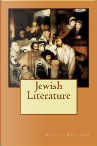 Jewish Literature by Gustav Karpeles
