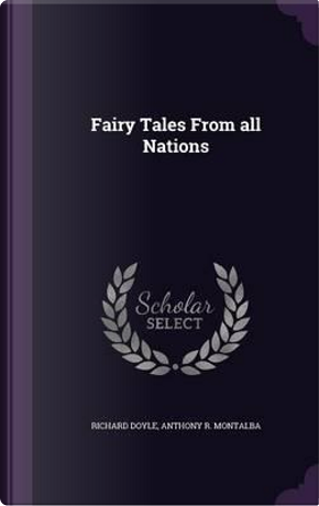 Fairy Tales from All Nations by Richard Doyle