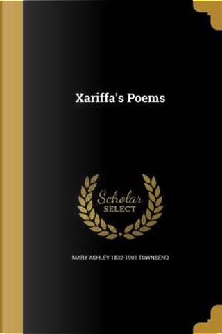 XARIFFAS POEMS by Mary Ashley 1832-1901 Townsend