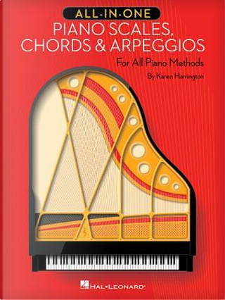All-in-One Piano Scales, Chords & Arpeggios by Karen Harrington
