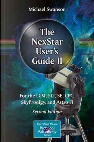 The Nexstar User's Guide II by Michael Swanson