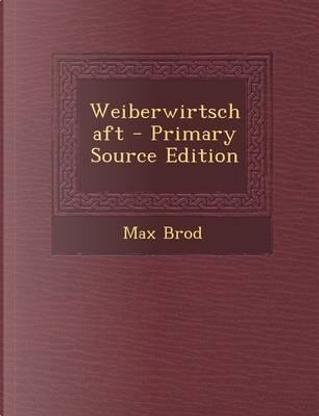 Weiberwirtschaft by Max Brod