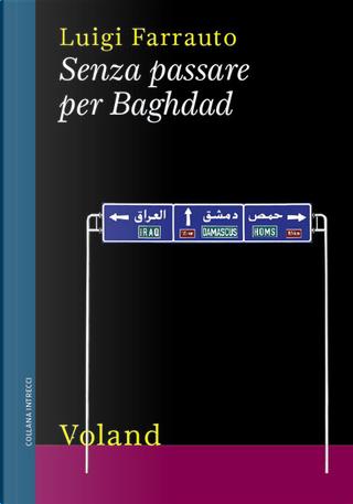 Senza passare per Baghdad by Luigi Farrauto