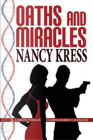 Oaths and Miracles - A Robert Cavanaugh Genetic Thriller by Nancy Kress