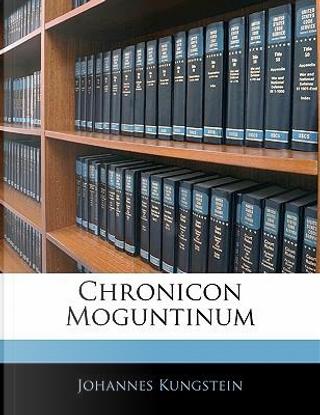 Chronicon Moguntinum by Johannes Kungstein