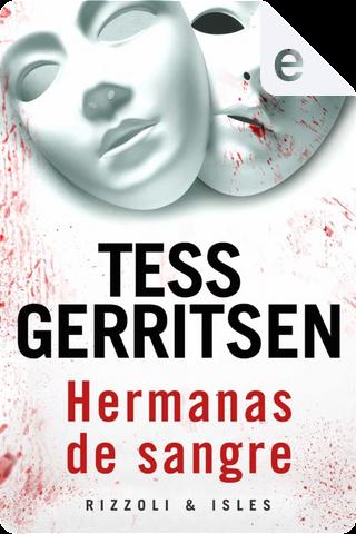Hermanas de sangre by Tess Gerritsen