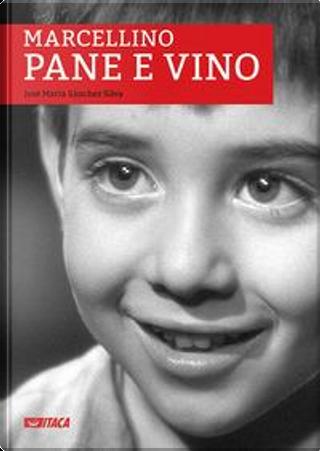 Marcellino pane e vino. Con DVD by José M. Sánchez Silva