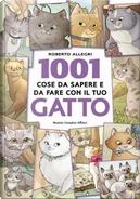 1001 cose da sapere e da fare con il tuo gatto by Roberto Allegri
