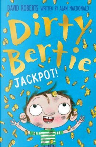 Jackpot! (Dirty Bertie) by alan macdonald