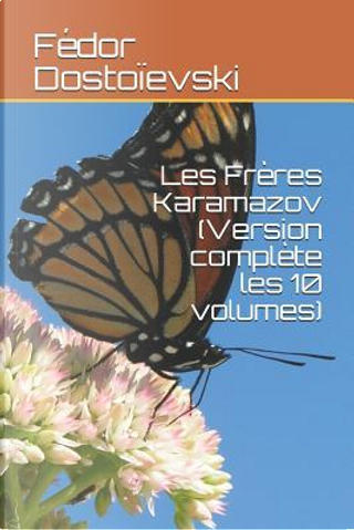 Les Frères Karamazov (Version complète les 10 volumes) by Fyodor M. Dostoevsky
