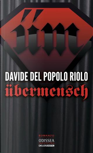 Übermensch by Davide Del Popolo Riolo