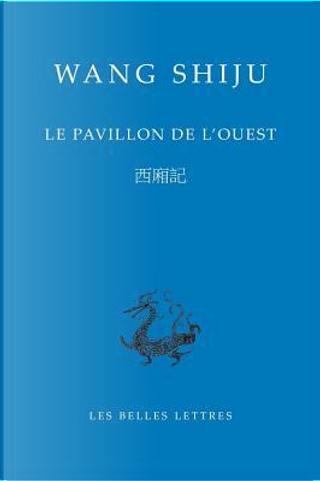 Le Pavillon De L'ouest by Wang Shifu