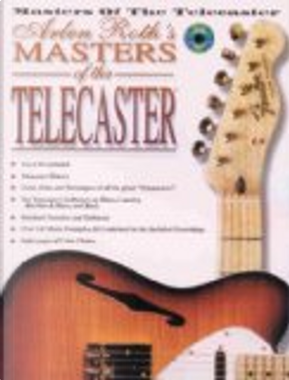 Arlen Roth's Masters of the Telecaster by Arlen Roth
