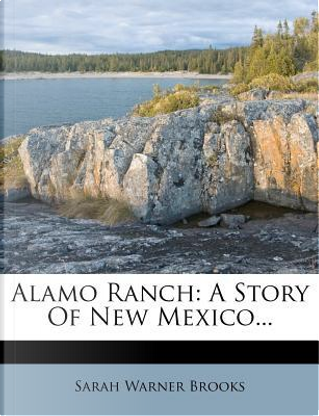 Alamo Ranch by Sarah Warner Brooks