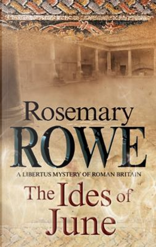 The Ides of June by Rosemary Rowe