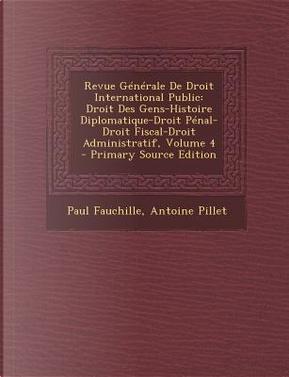 Revue Generale de Droit International Public by Paul Fauchille