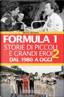 Formula 1: storie di piccoli e grandi eroi - Vol. 2 by Mario Donnini