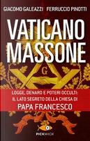 Vaticano massone. Logge, denaro e poteri occulti by Giacomo Galeazzi