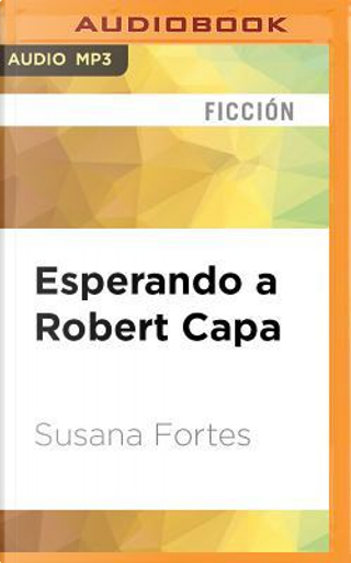 Esperando a Robert Capa by SUSANA FORTES
