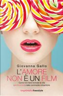 L'amore non è un film by Giovanna Gallo