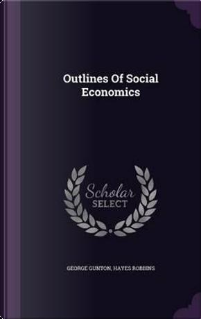 Outlines of Social Economics by George Gunton