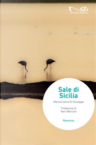 Sale di Sicilia by Mariacristina Di Giuseppe