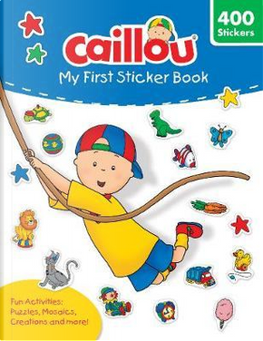 Caillou - My First Sticker Book by Anne Paradis