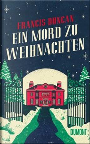 Ein Mord zu Weihnachten by Francis Duncan