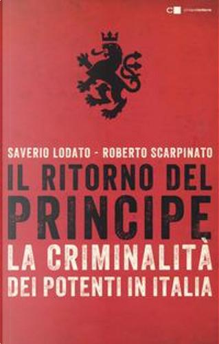 Il ritorno del principe. La criminalità dei potenti in Italia by Saverio Lodato