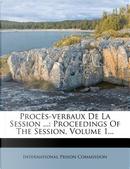 Proces-Verbaux de La Session ... by International Prison Commission