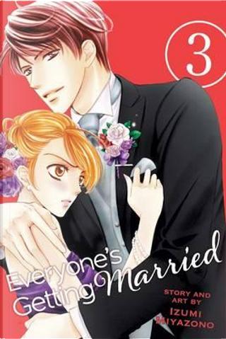 Everyone's Getting Married 3 by Izumi Miyazono