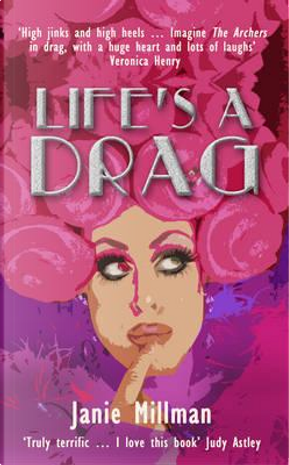 Life's a Drag by Janie Millman