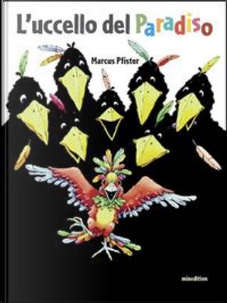 L'uccello del paradiso. Ediz. illustrata by Marcus Pfister