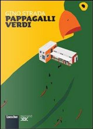 Pappagalli verdi. Con espansione online by Gino Strada