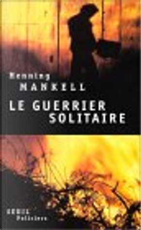 Guerrier solitaire by Henning Mankell