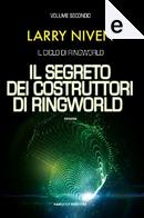 Il segreto dei costruttori di Ringworld by Larry Niven