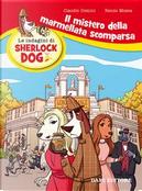 Il mistero della marmellata scomparsa. Le indagini di Sherlock Dog. Ediz. a colori by Renzo Mosca