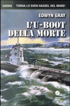 L'U-Boot della morte by Edwin Gray