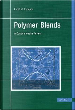Polymer Blends by Lloyd M. Robeson