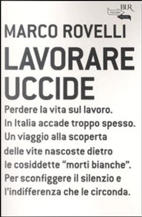 Lavorare uccide by Marco Rovelli