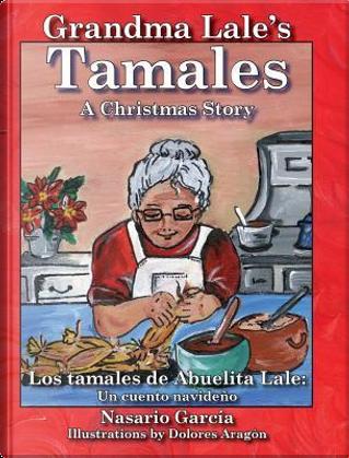 Grandma Lale's Tamales by Nasario Garcia