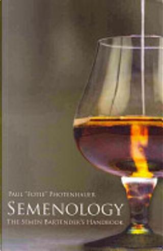 Semenology by Paul Photenhauer