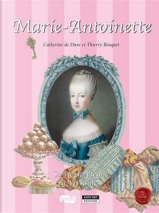 Marie-Antoinette by Catherine De Duve