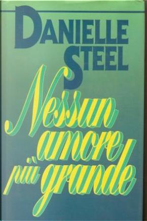 Nessun amore più grande by Danielle Steel