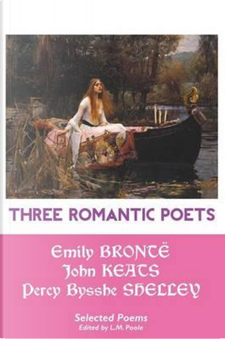 Three Romantic Poets by Emily Brontë