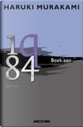 1Q84, Boek Een by Haruki Murakami