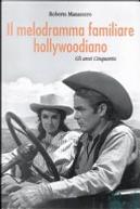 Il melodramma familiare hollywoodiano. Gli anni Cinquanta by Roberto Manassero